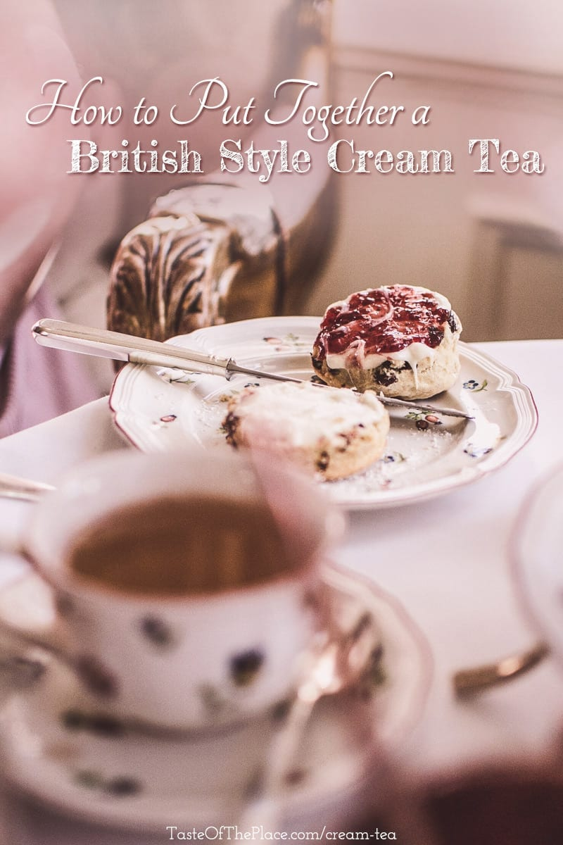 Learn how to put together a British style cream tea at TasteOfThePlace.com